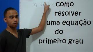 Como resolver equação do 1º grau