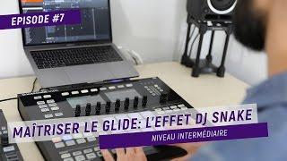 TUTO #7 - MAÎTRISER LE GLIDE, L'EFFET DJ SNAKE !  [ENG. SUB]