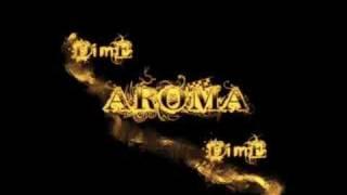 Aroma - Dime Dime