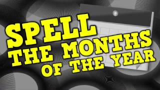 Spell the Months of the Year! (spelling the months & clapping syllables)