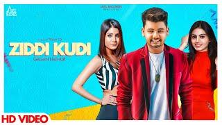 Ziddi Kudi  | (FULL HD) | Gagan Hathur | New Punjabi Songs 2018 | Jass Records