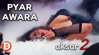 Pyar Awara Full song   aksar 2   zareen khan & jasmine sandlas, Badshah HD