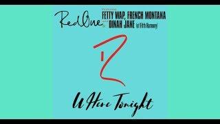 U Here Tonight (Boom Boom) - RedOne, Fetty Wap, French Montana & Dinah Jane (Audio+Lyrics) | LEAKED