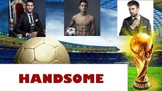 World Cup 2018 - Top 10 Most Handsome Football Players