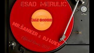 Esad Merulic - Zale godine (Mr.Sanker & DJ Luky) Official Remix 2017