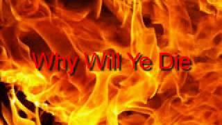 Why Will Ye Die 4