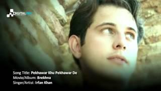 Pekhawar Kho Pekhawar Dai Kana, Irfan Khan