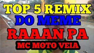 TOP 5 REMIX DO MEME RAAAN PA (MC MOTO VEIA)