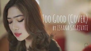 Too Good (Drake ft. Rihanna) Cover by Isyana Sarasvati