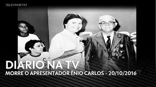 [HD] Diário na TV - Morre o apresentador Ênio Carlos (20/10/2016)