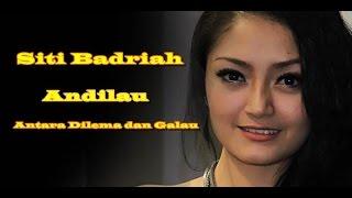 Siti Badriah - Andilau (Antara Dilema dan Galau)
