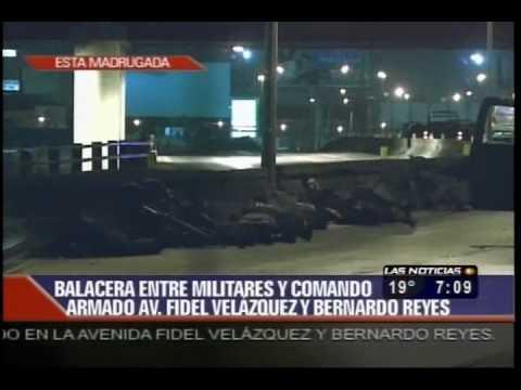 Balacera Entre Militares Y Comando Armado En Monterrey Nuevo Leon 28 03 10