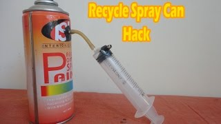How to Recycle Spray Can Hack