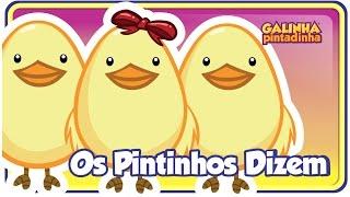 OS PINTINHOS DIZEM - Clipe Música Oficial - Galinha Pintadinha DVD 4