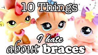 LPS - 10 Things I Hate About Braces!