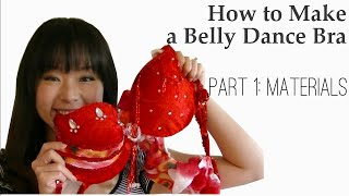 How to Make a Belly Dance Bra - Ultimate Guide Part 1: Materials