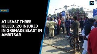 At least three killed, 20 injured in grenade blast in Amritsar