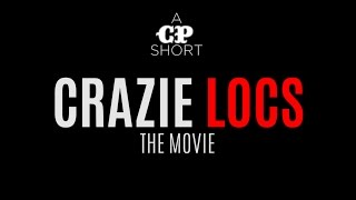 CRAZIE LOCS: THE MOVIE - A CP SHORT