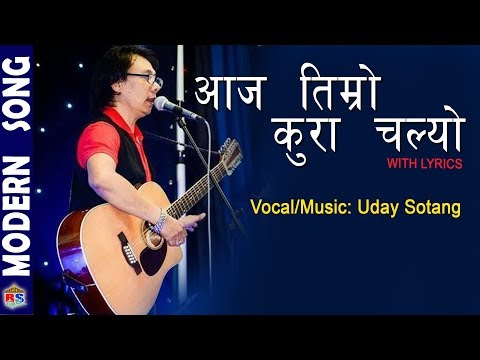 Xxx Mp4 Aaja Timro Kura Chalyo By Uday Sotang Nepali Song Lyrical Video 3gp Sex