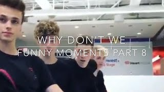 Why Don't We - funny moments part 8