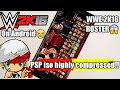 [200MB] How to Download WWE 2K16 Psp iso highly compressed [Wwe 2k14 mod] in any Android Device