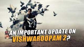 Kamal Haasan's Vishwaroopam 2 Will Be Releasing Before Sabash Naidu | #KollywoodUpdates