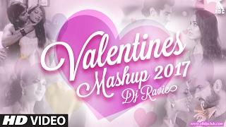 Valentine Mashup 2017 - DJ Ravie   Promo