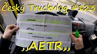 Český Truckvlog #123 - ,,Jak ovládám  AETR / kontrola posledních 28 dní,,