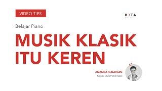 Belajar Piano : Musik Klasik Itu KEREN - Ananda Sukarlan