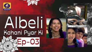 Albeli... Kahani Pyar Ki - Ep #03