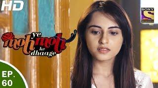 Yeh Moh Moh Ke Dhaage - ये मोह मोह के धागे - Episode 60 - 12th Jun, 2017