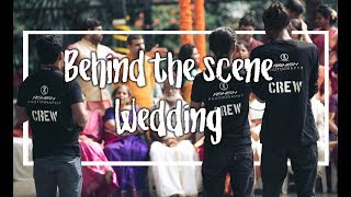 Behind the Scene | Wedding Photography | BTS Video HD