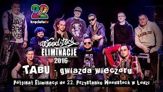 LIVE - Eliminacje do Przystanku Woodstock - Łódź - TABU
