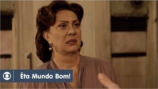 Êta, Mundo Bom!: capítulo 165 da novela, quarta, 27 de julho, na Globo