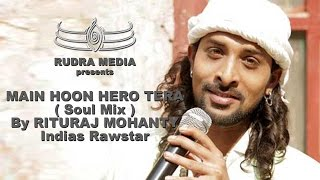 MAIN HOON HERO TERA ( Soul Mix ) By RITURAJ MOHANTY