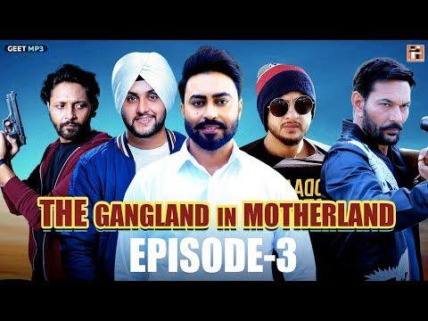 Xxx Mp4 Gangland In Motherland Episode 3 Laanedaar Punjabi Web Series Geet MP3 3gp Sex