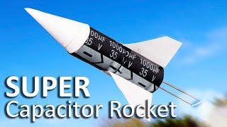 Super Capacitor Rocket
