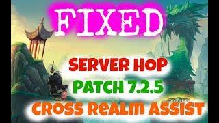 How to FIX Server HOP - Cross Realm Assist Patch 7.3 September 2017