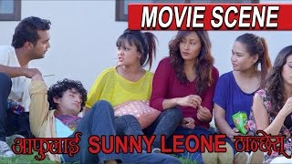 आफुलाई Sunny Leone ठन्छेस || Move Clips || Hostel Returns || Naajir Husen Act