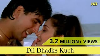 Dil Dhadke Kuch | Full Song | | Nazar Ke Saamne | Akshay Kumar, Farheen