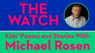 The Watch - KIds' Poems and Stories With Michael Rosen