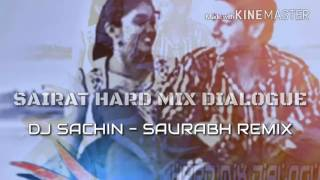SAIRAT HARD MIX DAILOUGE - DJ SACHIN - SAURABH REMIX
