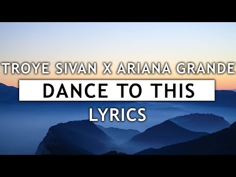 Troye Sivan - Dance To This (Lyrics) ft. Ariana Grande mp3