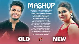 OLD Vs New Bollywood Mashup Songs 2020 Indian Melody Mashup, Evergreen Songs Hindi Love Songs Mashup