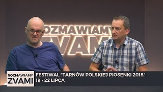 ROZMAWIAMY ZVAMI: Tarnów Polskiej Piosenki 2018 - zvami.tv