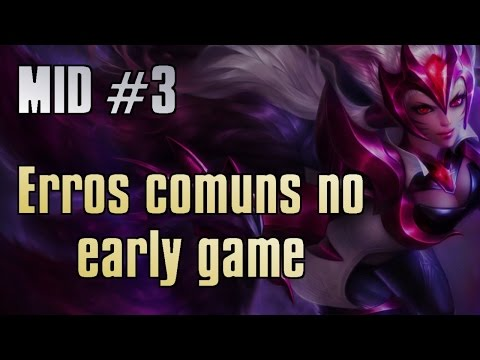 watch Mid # 3 - Erros comuns no early game
