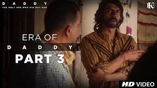 Era Of Daddy - Part 3 | Arjun Rampal | Aishwarya Rajesh | 8 Sept