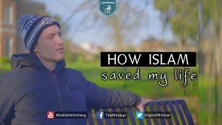 How Islam Saved my Life