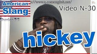 Slang Afro Américain - Argot Anglais 30/32 : Hickey.
