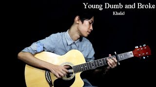 Young Dumb and Broke - Khalid (Fingerstyle Guitar Cover) Free Tabs